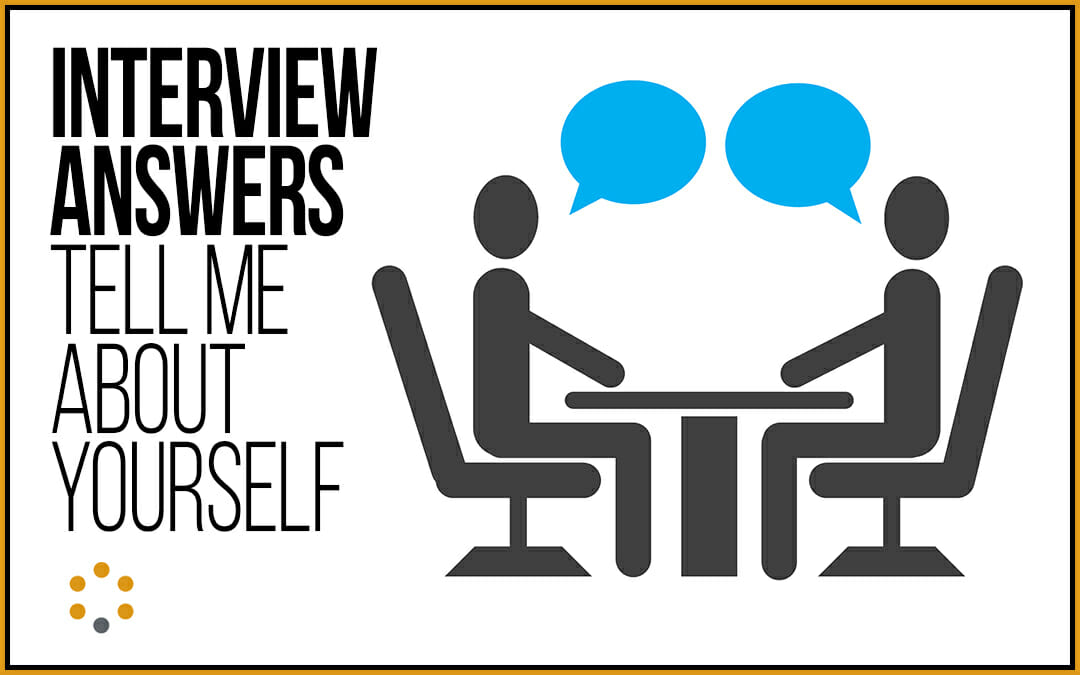 "Interview Answers: ""Tell me about yourself"""