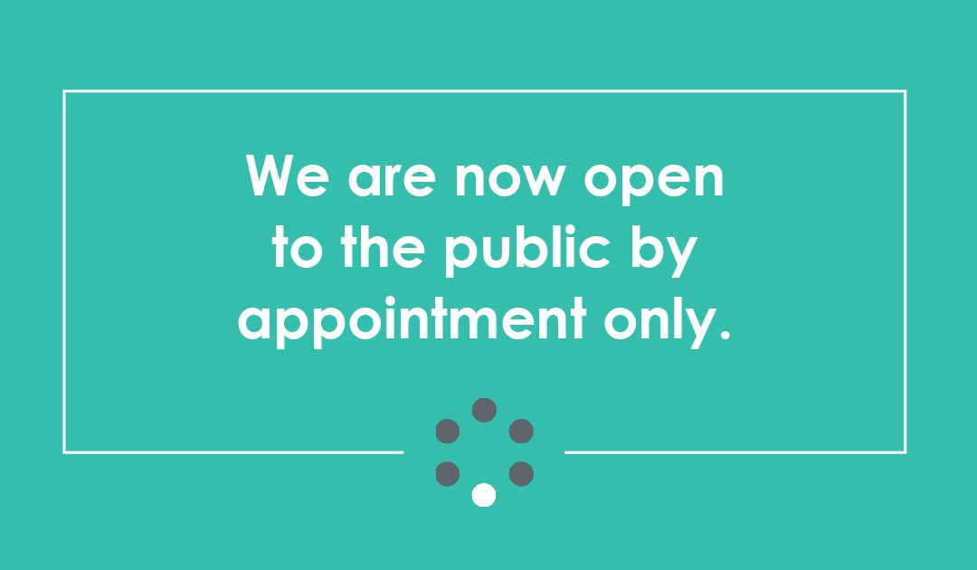 We Are Now Open To The Public By Appointment Only